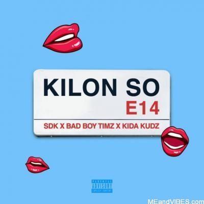 Badboy Timz ft. Kida Kudz & Sdk – Kilon So