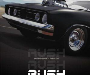 DJ Kush – Rush (Moving Fast) (Amapiano Remix) Ft. Bella Shmurda