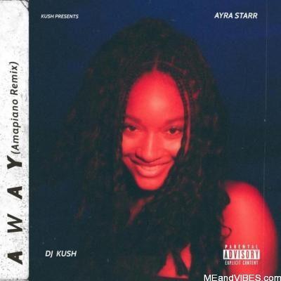 Dj Kush Ft. Ayra Starr – Away Amapiano Remix