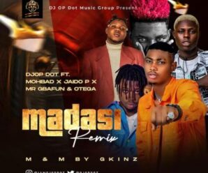 DJ OP Dot – Madasi (Remix) Ft. Mohbad x Jaido P x Mr Gbafun & Otega