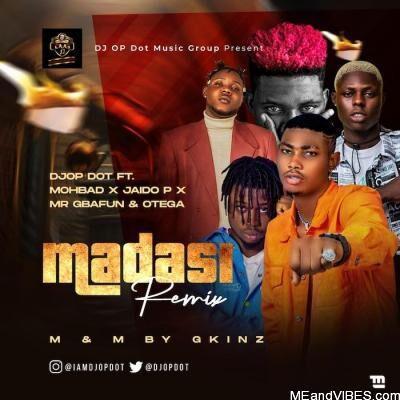 DJ OP Dot Ft. Mohbad x Jaido P x Mr Gbafun & Otega – Madasi Remix