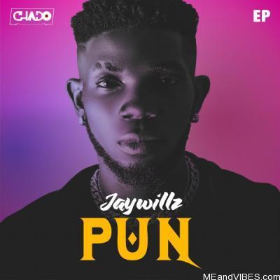 EP: Jaywillz – PUN (Please Underrate Nobody)