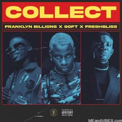 Franklyn Billions, FreshBliss & Soft – Collect