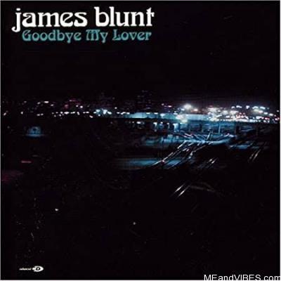 James Blunt – Goodbye My Lover