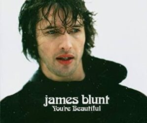 James Blunt – You're Beautiful