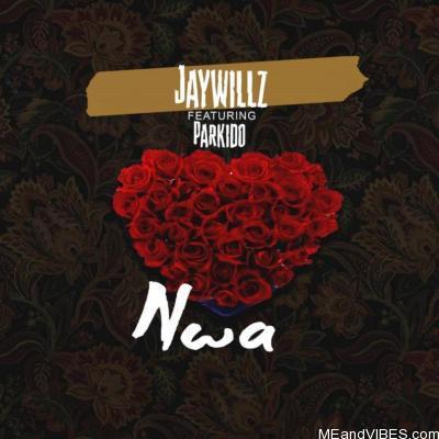 Jaywillz ft Parkido – Nwa