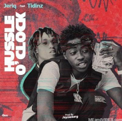 Jeriq – Hussle O'Clock Ft. Tidinz