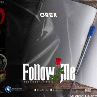 Orex – Follow Me (Prod.Mystylez)