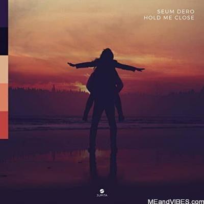 Seum Dero - Hold Me Close