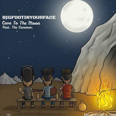 BigfootInYourFace ft The Cavemen – Cave to The Moon