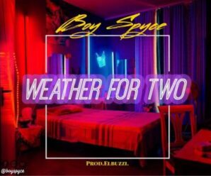 Boy Spyce – Weather For Two (WFT)