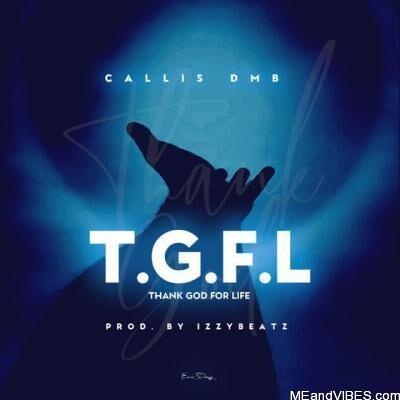 Callis DMB - TGFL (Thank God For Life)