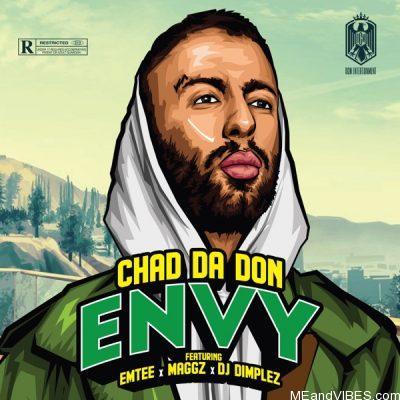 Chad Da Don ft Emtee, Maggz & DJ Dimplez – Envy