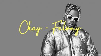 CKay - Felony (Pakx Remix)