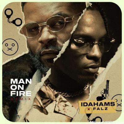 Idahams ft Falz – Man On Fire (Remix)