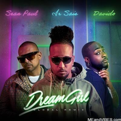 Ir Sais – Dream Girl (Remix) Ft. Davido & Sean Paul