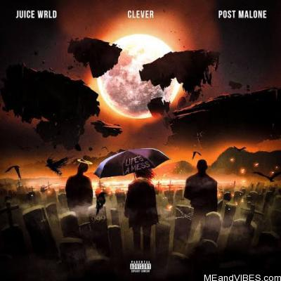 Juice WRLD, Clever & Post Malone – Life's a Mess II