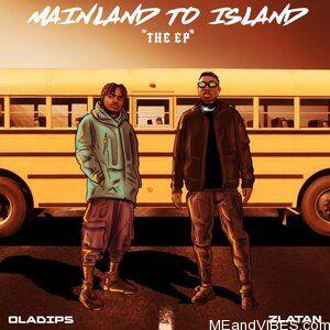Oladips Ft. Zlatan– Mainland To Island