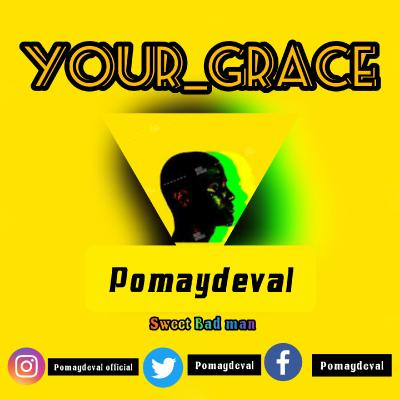 Pomaydeval - Your Grace