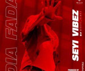 Seyi Vibez – Dia Fada (Prod. by Rexxie)