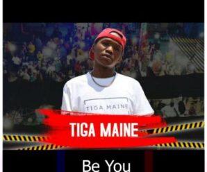Tiga Maine – Be You