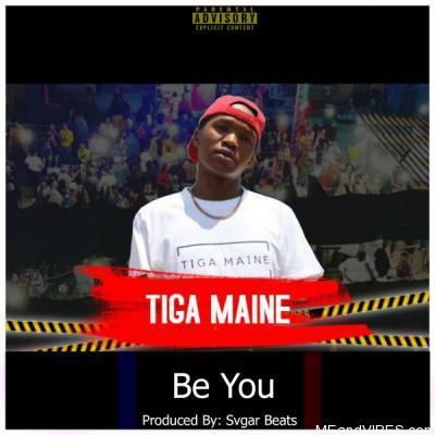 Tiga Maine - Be You
