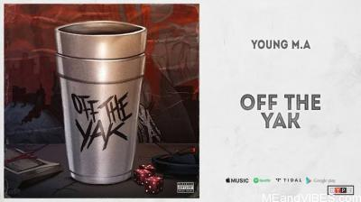 Young M.A – Off The Yak