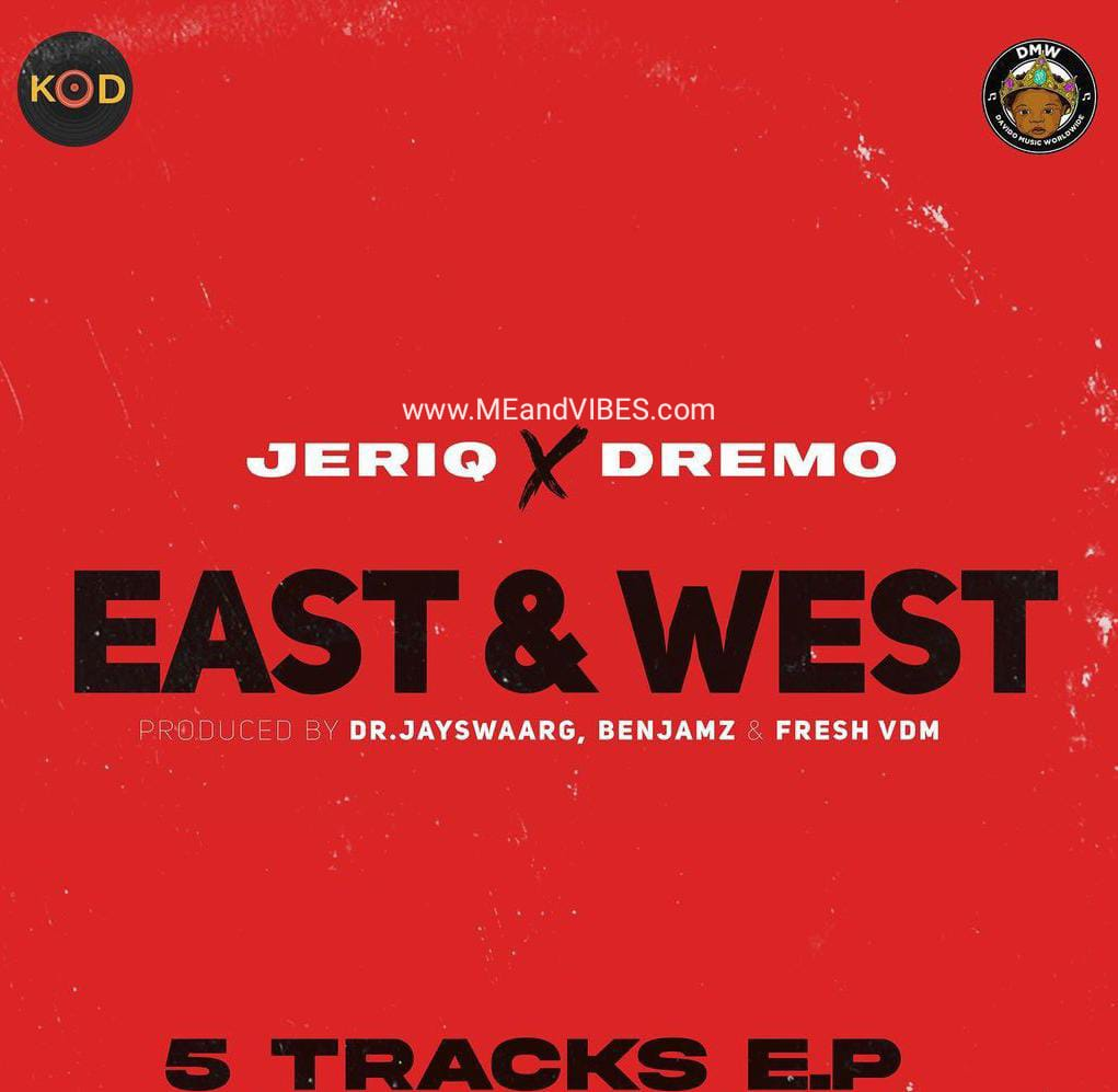 Ep Jeriq X Dremo – East And West