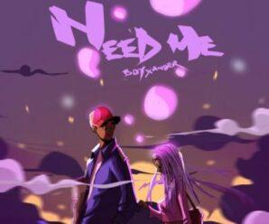Boy Xander – Need Me