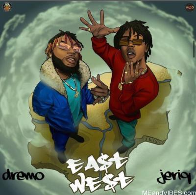 JeriQ x Dremo - West N East