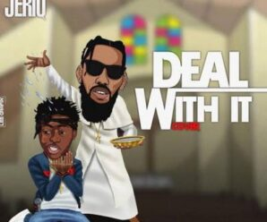 JeriQ – Deal With It Ft. Phyno