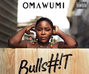 Omawumi – Bullshit