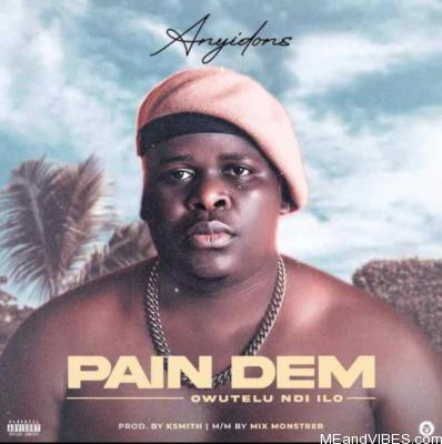 Anyidons – Pain Dem