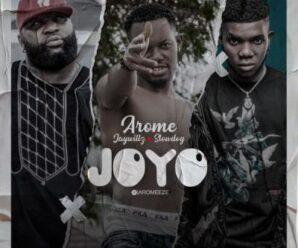 Arome ft Jaywillz & Slow Dog – Joyo