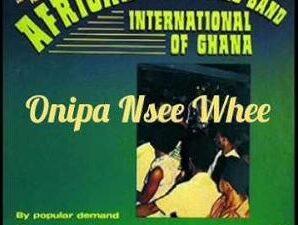 Nana Kwame Ampadu – Onipa Nnse Hwe