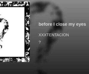 XXXTentacion – Before I Close My Eyes