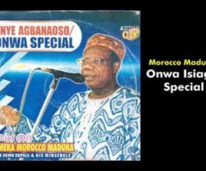 Morocco Maduka – Onwa Special