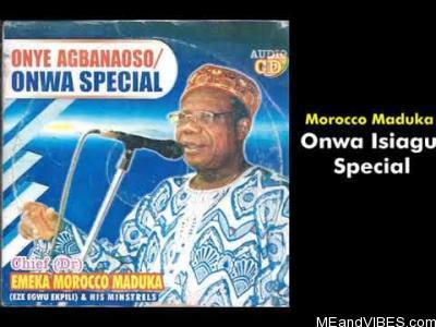 Morocco Maduka - Onwa Special