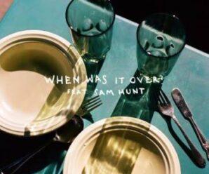 Sasha Sloan — When Was It Over? ft. Sam Hunt