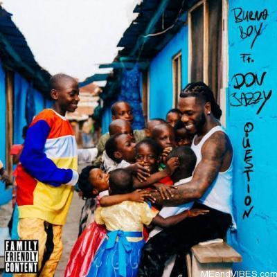 Burna Boy - Question ft. Don Jazzy