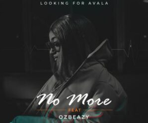 Looking for Avala – No More Ft. Ozbeazy