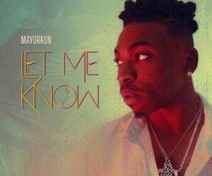 Mayorkun – Let Me Know
