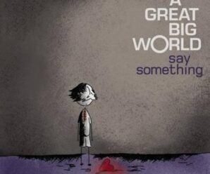 A Great Big World – Say Something