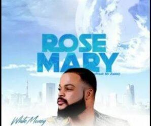DOWNLOAD Rosemary By White Money Of BB Naija 2021