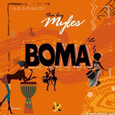 Tha Boy Myles – Boma