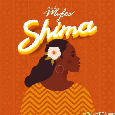 Download: shima by tha boy myles mp3 download