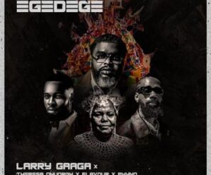 Larry Gaaga – Egedege Ft. Theresa Onuorah, Flavour & Phyno
