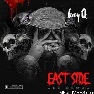 Lucy Q – Eastside (Oke Obodo)