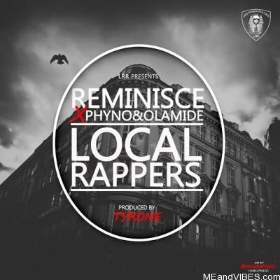 Reminisce – Local Rapper ft. Olamide & Phyno